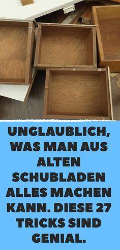 Unglaublich, was man aus alten Schubladen alles machen kann. Diese 27 Tricks sind genial. #ideenzumselbermachenfürzuhause