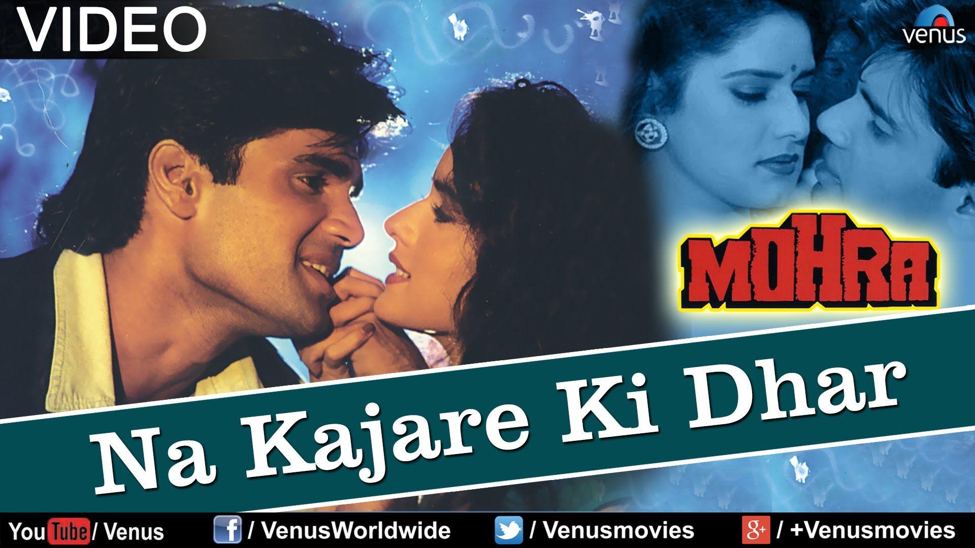 Na Kajare Ki Dhar Mohra Hindi Movie Song Latest Bollywood Songs Youtube