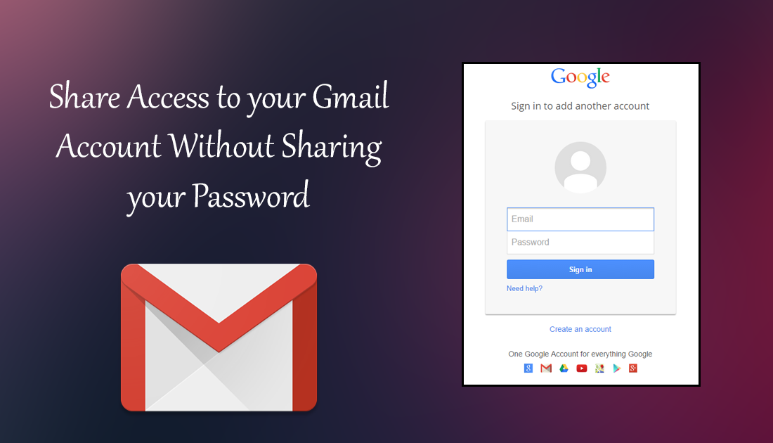 How to Share Access to your Gmail Account Without Sharing