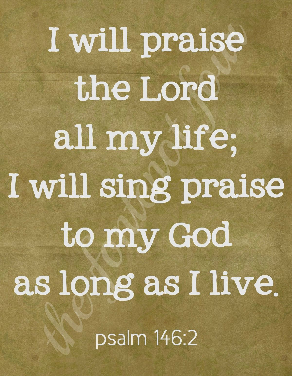 Psalm 146:2 Print | Faith & Scripture | Pinterest | Products and ...