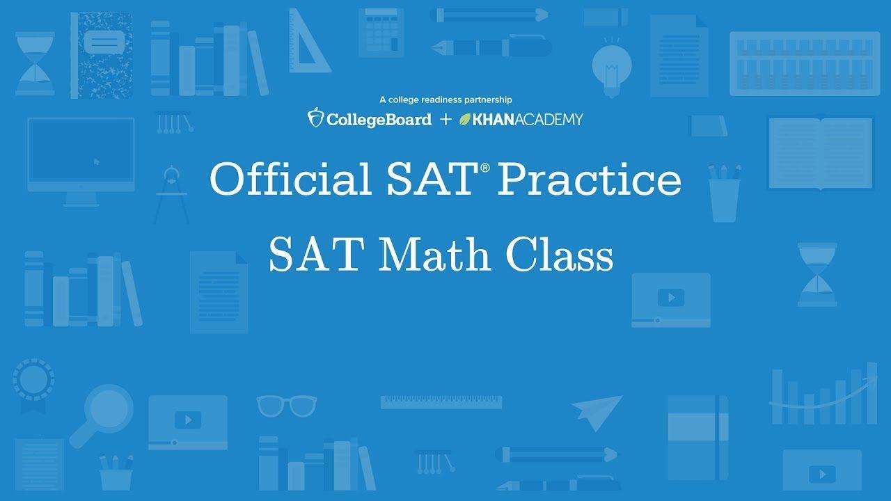 Khan Academy Live: SAT Math Class - thewellroundedchild.com | SAT ...