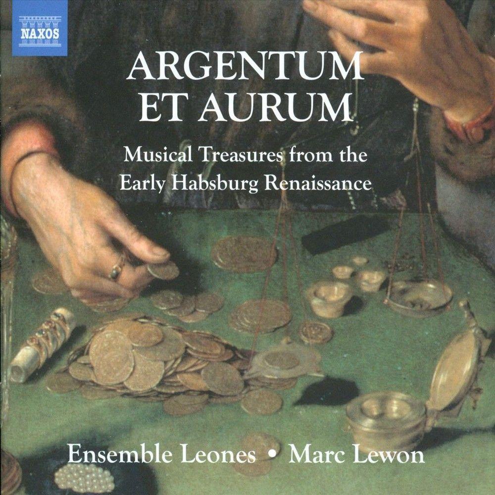 Marc Lewon - Argentum et Aurum: Musical Treasures from the Early Habsburg Renaissance (CD)