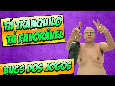 """""""TÁ TRANQUILO TÁ FAVORÁVEL"""" - BUGS DOS JOGOS #26 - YouTube"""