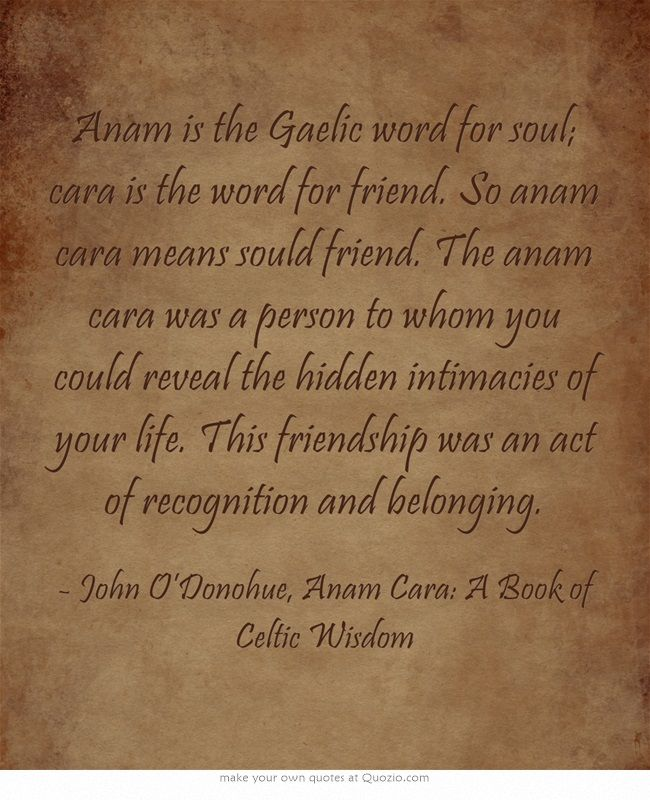 Anam is the Gaelic word for soul