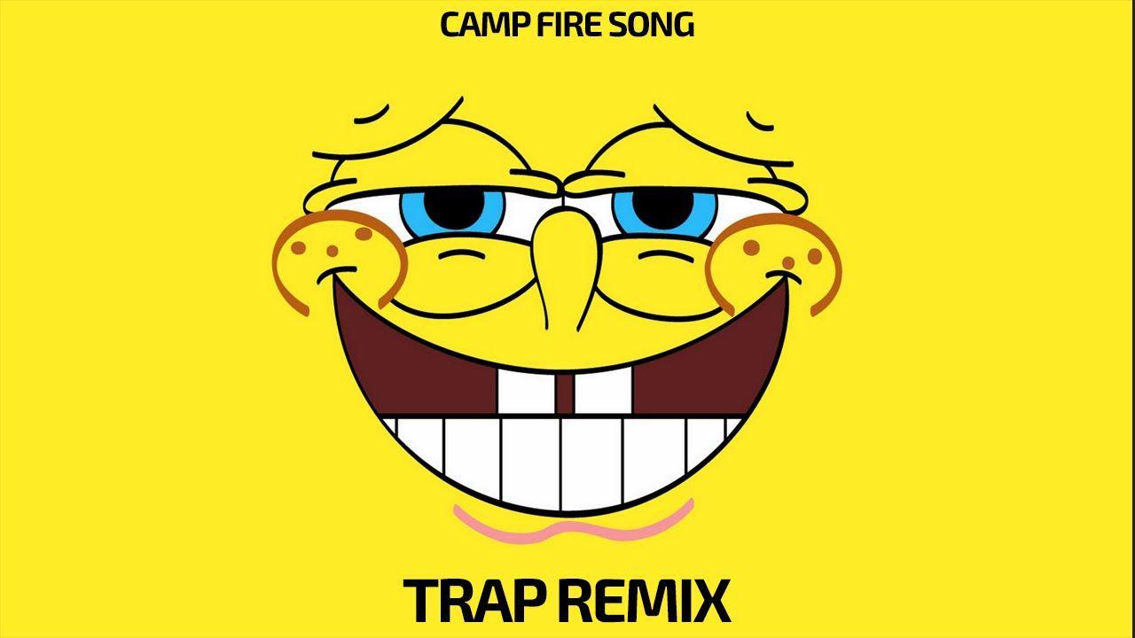 Spongebob Squarepants - Camp Fire Song (Trap Remix