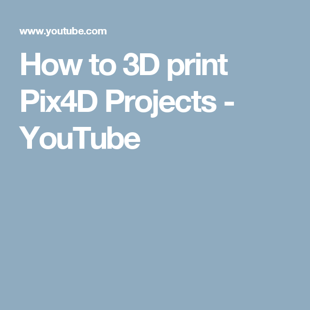 How to 3D print Pix4D Projects - YouTube   3D Printing   3d printing