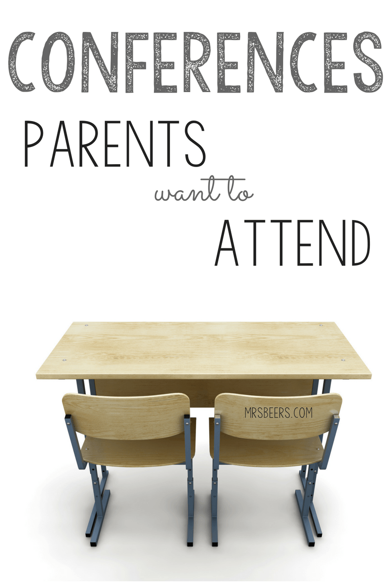 Conferences Parents Want to Attend: How to Organize, Plan, and Implement Conferences that Parents AND Students LOVE!