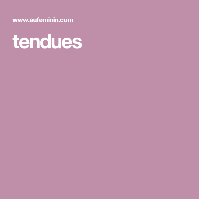 tendues