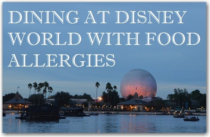 Dining at Disney World with Food Allergies - Eat. Sleep. Be.  #Disney #foodallergies #foodallergy