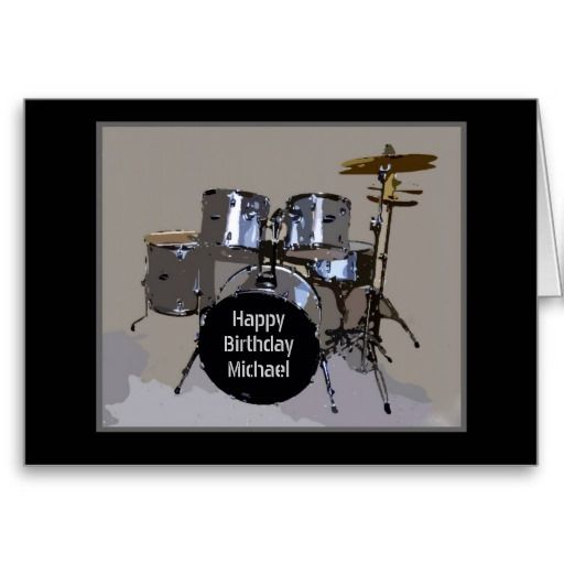 Michael Happy Birthday Drums Card Greeting Cards Pinterest