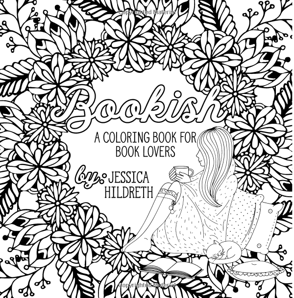 Bookish A Coloring Book For Book Lovers Jessica Hildreth 9781539913924 Amazon Com Books Book Lovers Coloring Books Little Books