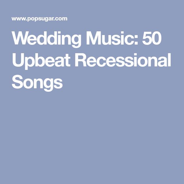 Wedding Walking In Songs: Wedding Music: 50 Upbeat Recessional Songs