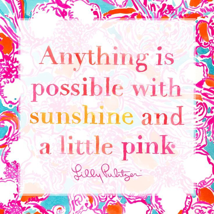 Positive Quotes : 8 of the Best Lilly Pulitzer Quotes of All Time ...