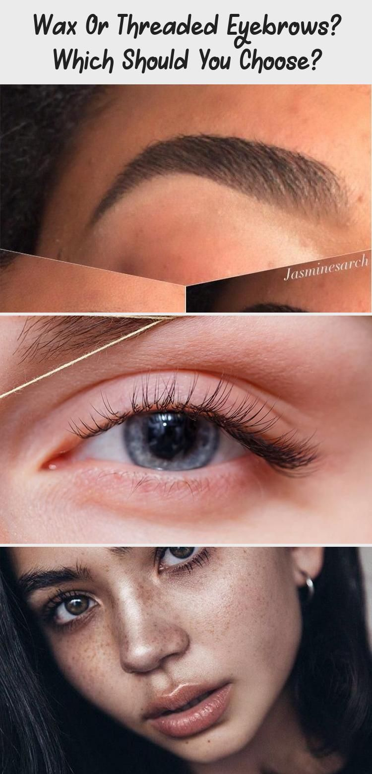 Wax Or Threaded Eyebrows? Which Should You Choose in 2020 ...