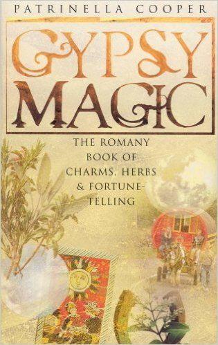 Gypsy Magic: The Romany Book of Charms, Herbs and Fortune-telling: Patrinella Cooper: 9780712612364: Amazon.com: Books