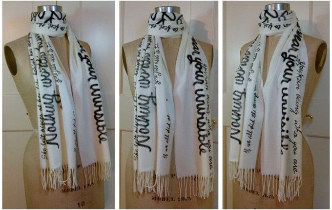 I like the idea an ivory or tan scarf with lyrics to a song or a poem written on it. BUT better make sure it can be washed without it bleeding!