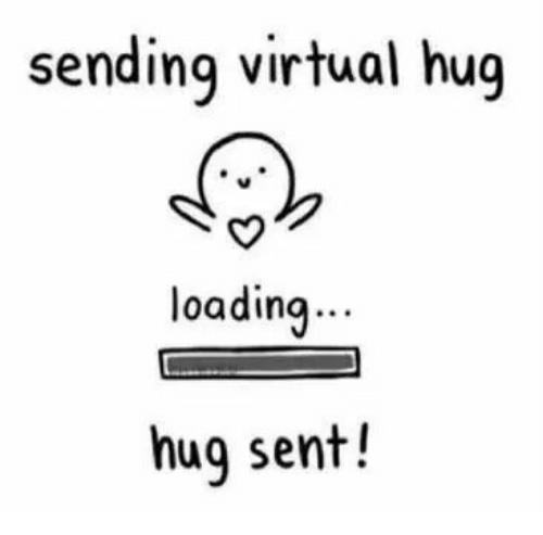 Sending Virtual Hug Loading Hug Sent Virtualization Meme ...