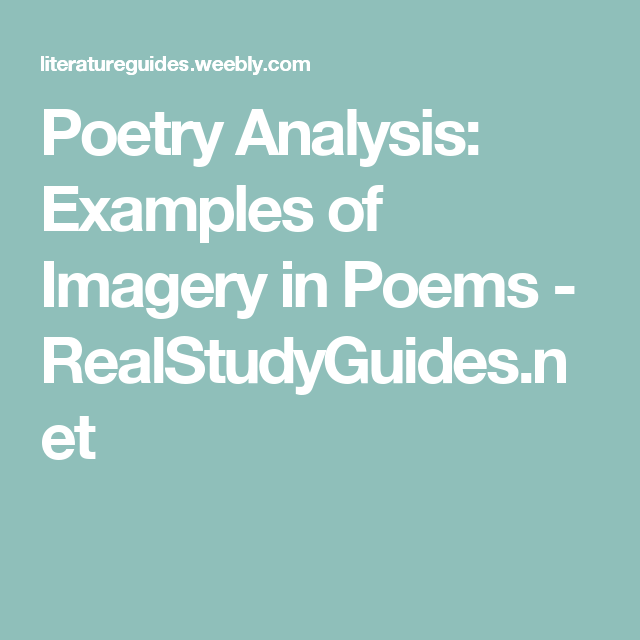 Poetry Analysis Examples Of Imagery In Poems Realstudyguides