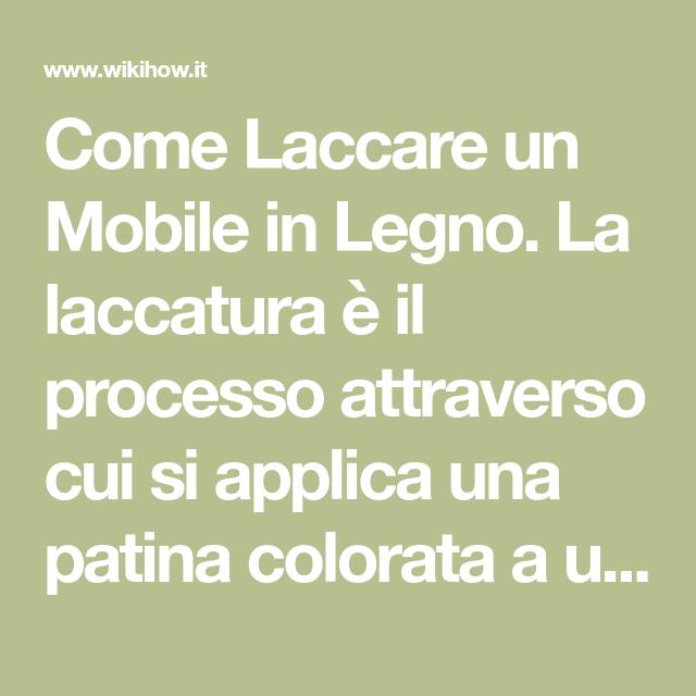 Laccare Un Mobile In Legno.Come Laccare Un Mobile In Legno La Laccatura E Il Processo