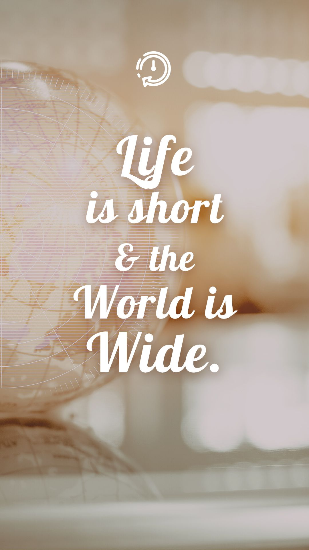 Life is Short and The World is Wide. Quotes Sayings