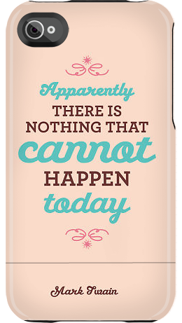 Apparently there is nothing that cannot happen today. ~ Mark Twain iPhone case by Uncommon