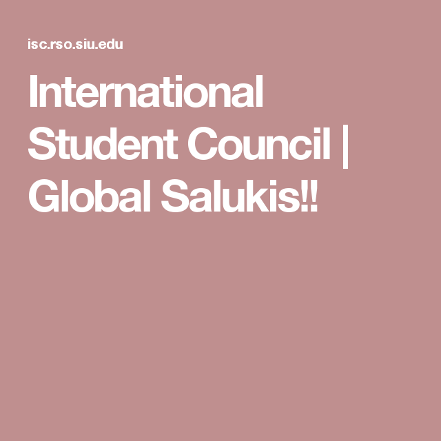International Student Council   Global Salukis!!