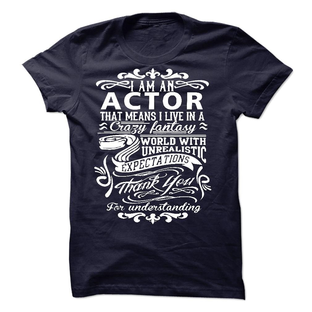 I am an Actor T-Shirts, Hoodies. SHOPPING NOW ==► https://www.sunfrog.com/LifeStyle/I-am-an-Actor-18470806-Guys.html?id=41382