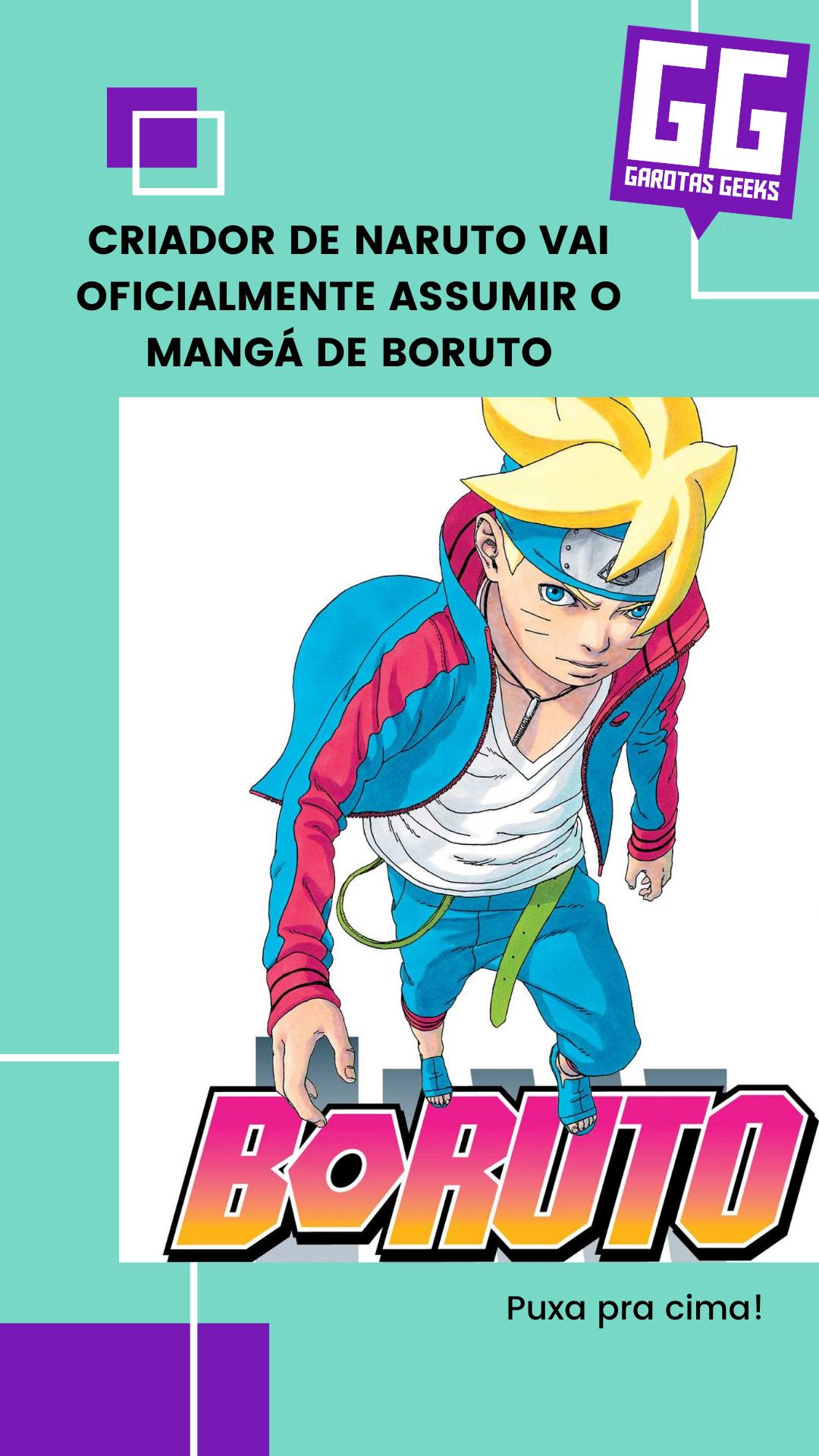 Criador De Naruto Vai Oficialmente Assumir O Manga De Boruto Manga De Boruto Boruto Naruto