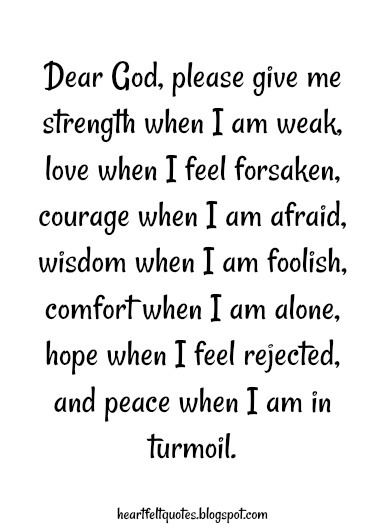 Heartfelt  Love And Life Quotes: 10 prayers for strength during difficult times.