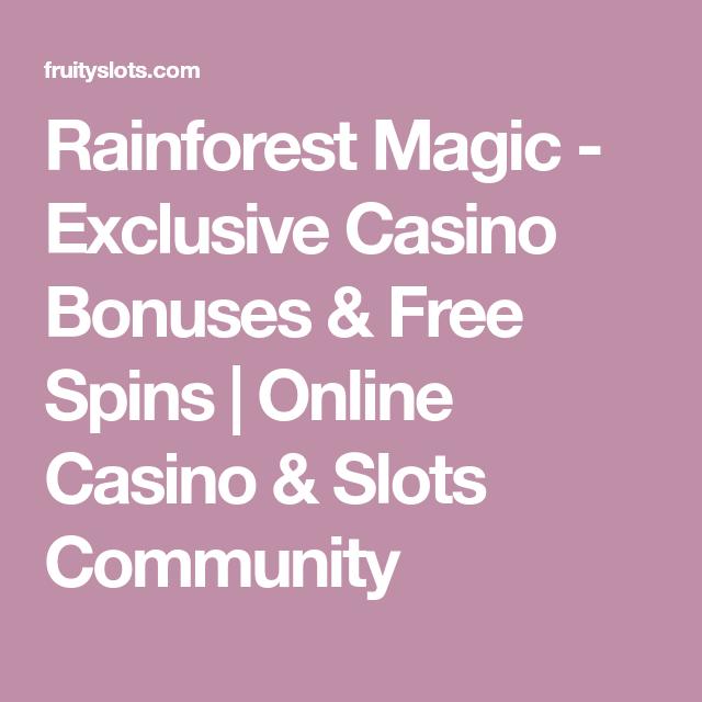 Rainforest Magic Exclusive Casino Bonuses Free Spins Online Casino Slots Community Online Casino Slots Casino Slots Slot