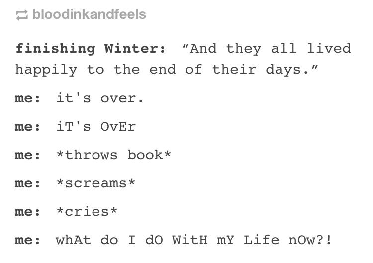 I feel like a lot of Lunartics have done this. I didn't through the book. I did scream though. I screamed cause I was so happy with how it all ended. Cress and Thorne. Cinder and Kai. Winter and Jacin. Scarlet and Wolf. <3 <3 <3