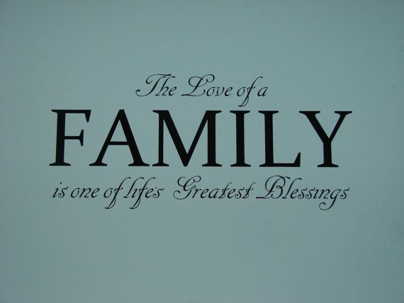 The Love of a Family is one of lifes Greatest Blessing, matte finish vinyl wall quote saying decal