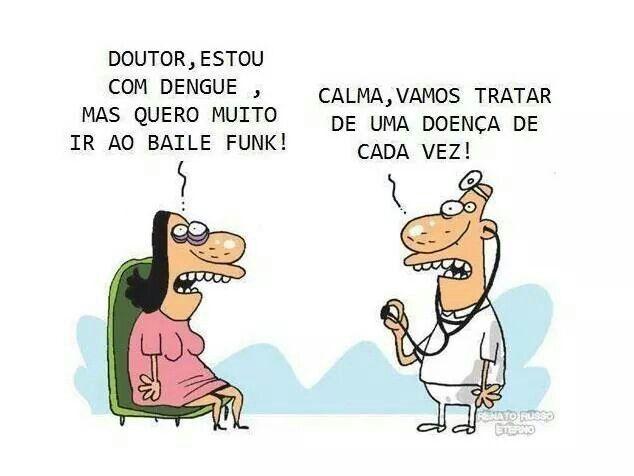 Doutor Estou Com Dengue Mas Quero Muito Ir Ao Baile Funk