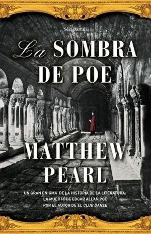 La sombra de Poe, de Matthew Pearl