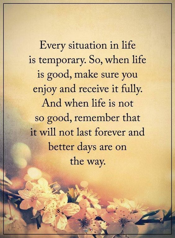 Every situation in life is temporary quotes life