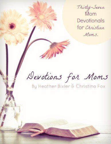 Devotions for Moms - Thirty-Seven Devotionals for Christian Moms, http://www.amazon.com/dp/B00ENNUULO/ref=cm_sw_r_pi_awdl_ZEv5ub03XBVET