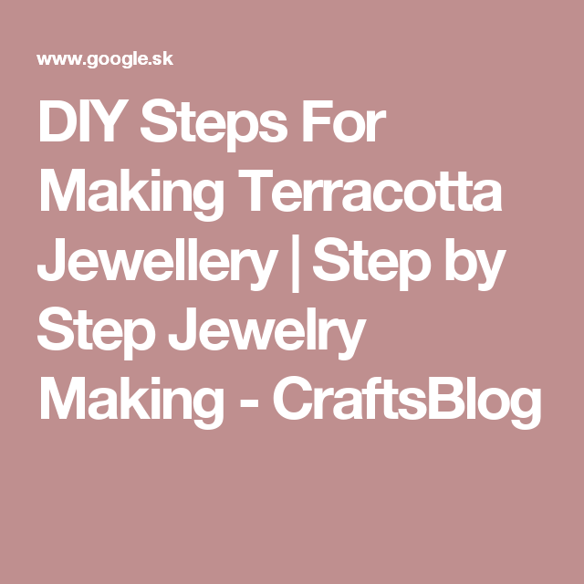 DIY Steps For Making Terracotta Jewellery | Step by Step Jewelry Making - CraftsBlog