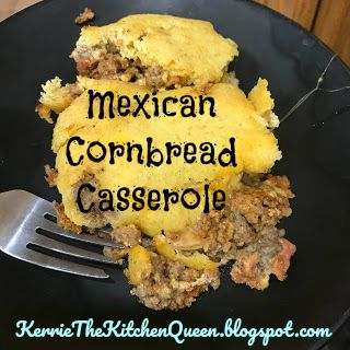 Kerrie the Kitchen Queen: Mexican Cornbread Casserole #mexicancornbreadcasserole