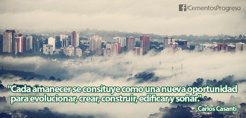"""""""Cada amanecer se constituye como una nueva oportunidad para evolucionar, crear, construir, edificar y soñar"""". -Carlos Casanti"""