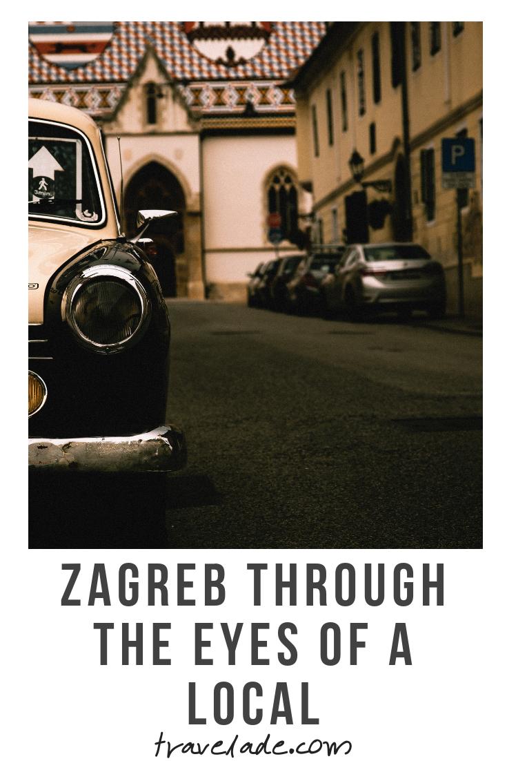 Zagreb Through The Eyes Of A Local City Of Zagreb Zagreb Croatia Travel