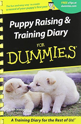 Puppy Raising & Training Diary for Dummies - http://www.thepuppy.org/puppy-raising-training-diary-for-dummies/