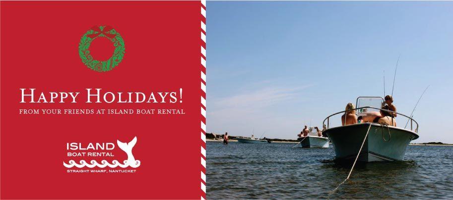happy holidays from island boat rental, nantucket