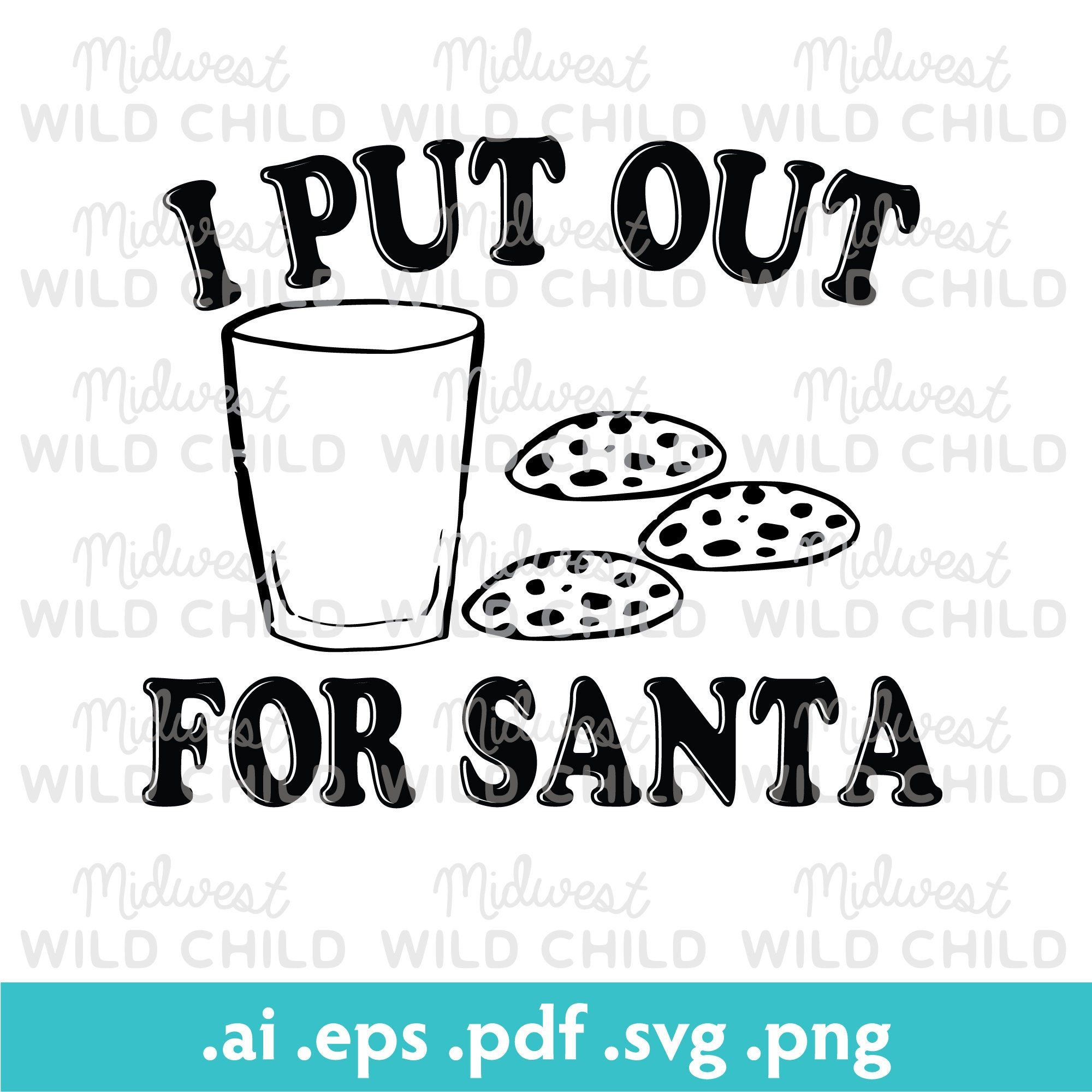 I Put Out For Santa svg Cookies for Santa svg Christmas