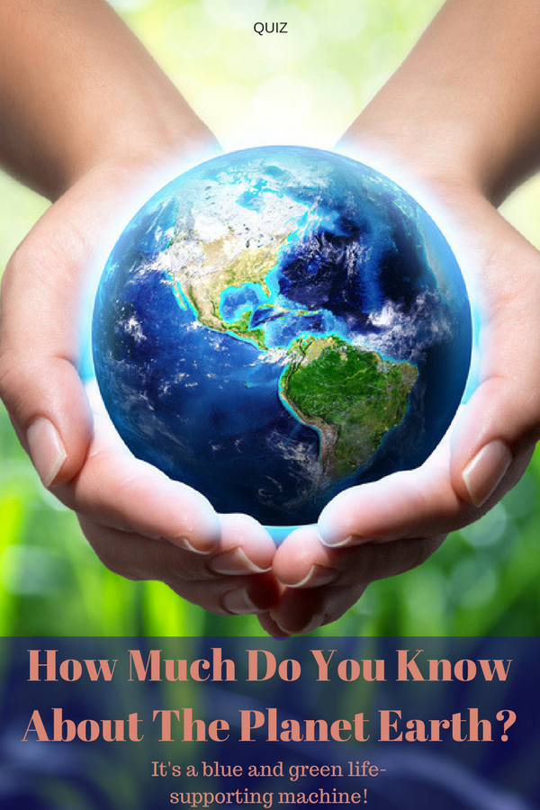 How Much Do You Know About the Planet Earth? | Did you ...