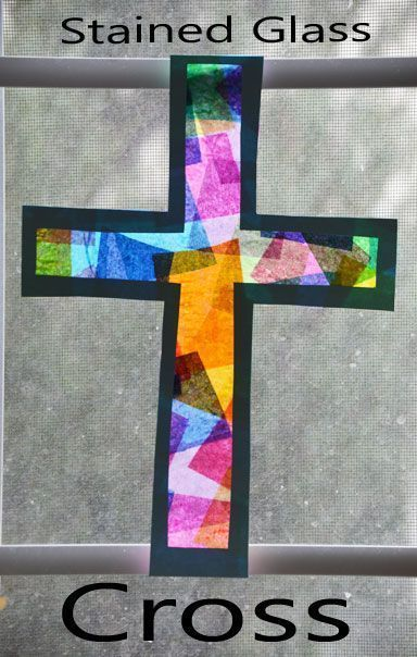 Stained Glass Cross Easter Craft For Kids Activities Pinterest