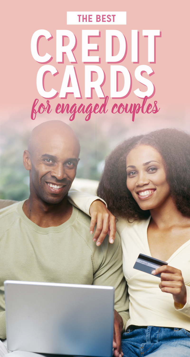Best Credit Cards For Engaged Couples During Wedding Planning The Budget Savvy Bride Best Credit Cards Good Credit Engagement Couple