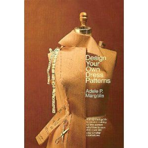 96a2627d14ee Design Your Own Dress Patterns: A Primer in Pattern Making for Women ...