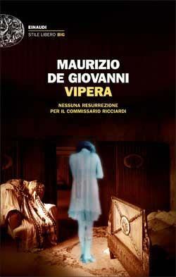 Vipera Maurizio De Giovanni Giulio Einaudi Editore Stile Libero Big Libri Copertine Di Libri Libri Da Leggere
