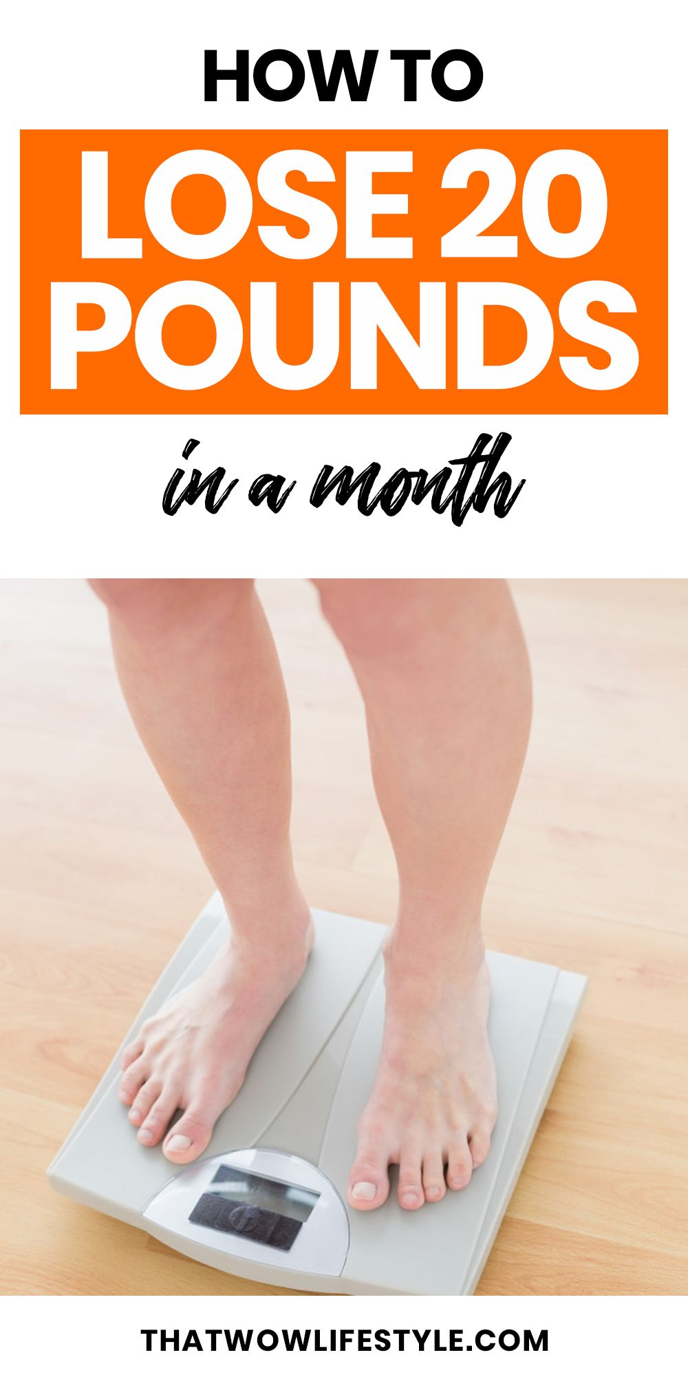 How to lose 20 pounds in a month thatwowlifestyle in