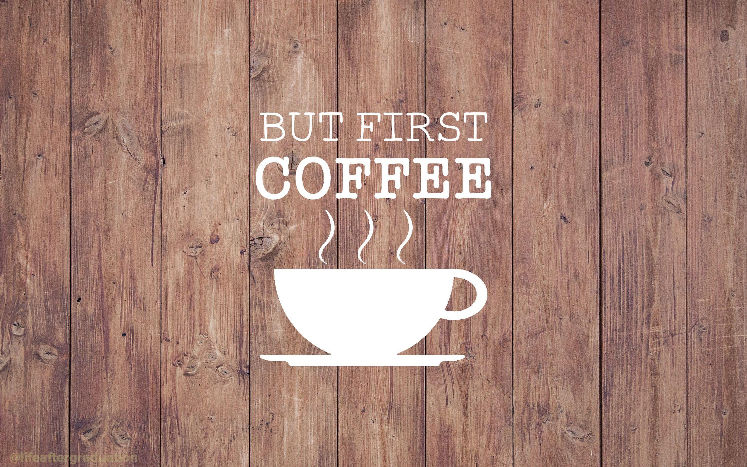 But First Coffee Computer wallpaper desktop wallpapers